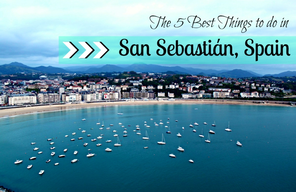 The 5 Best Things to do in San Sebastián, Spain