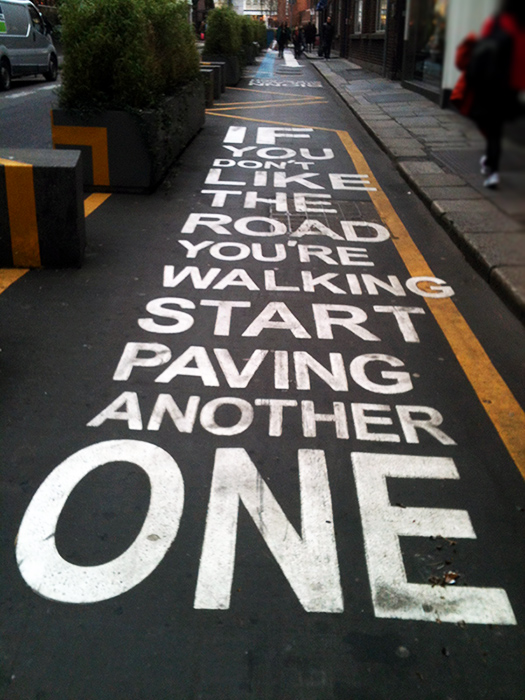 if-you-dont-like-the-road-youre-walking-on