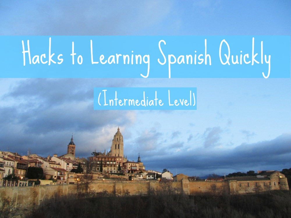 hacks-to-learning-spanish-quickly-intermediate