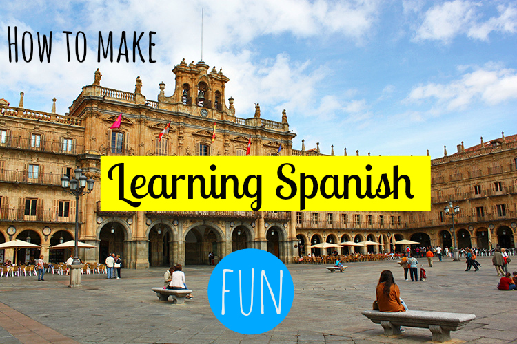 how-to-make-learning-spanish-fun